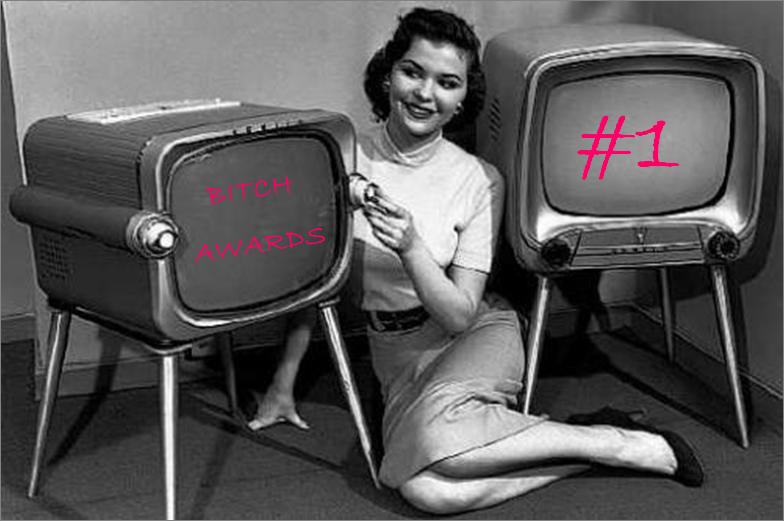 Bitch Awards #1 - TV