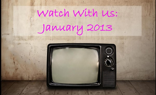 Watch With us. January 2013