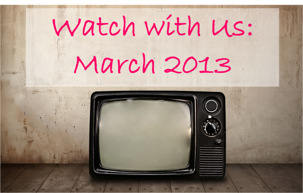 Watch with Us. March 2013