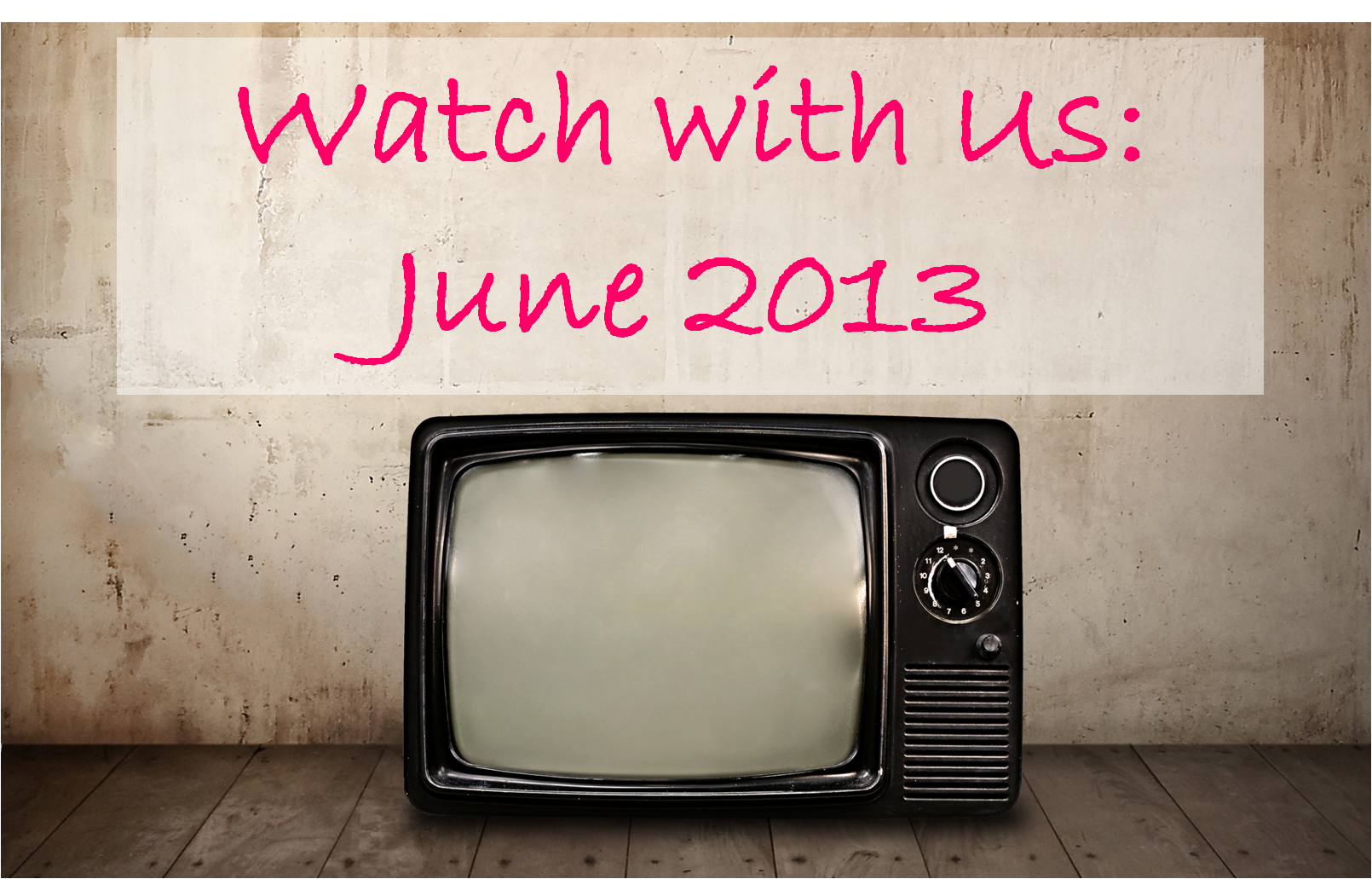 Watch with us June