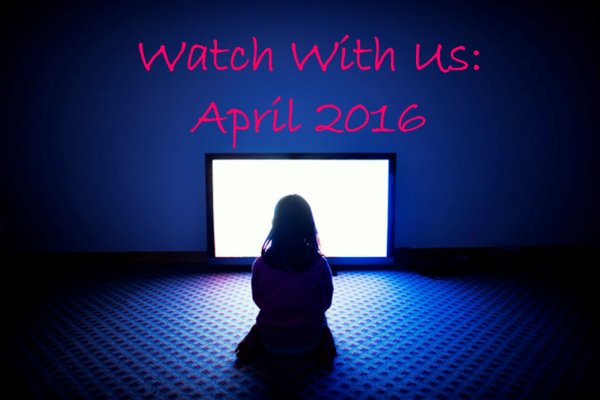 Watch With Us April 2016